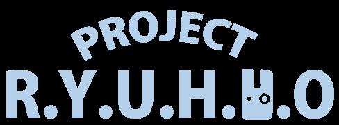 PROJECT R.Y.U.H.Y.O